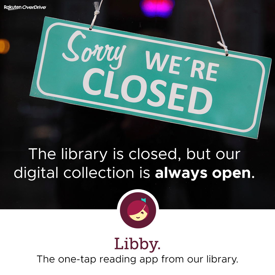 The library is closed, but our digital collection is always open